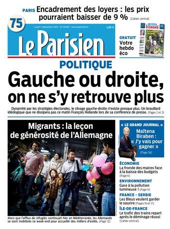 Le Parisien + Journal de Paris et Supplément économie du lundi 07 septembre 2015