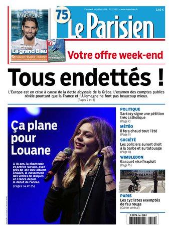 Le Parisien + journal de Paris & Magazine du vendredi 10 juillet 2015